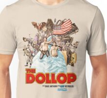 The Dollop - (T-Shirt) Unisex T-Shirt