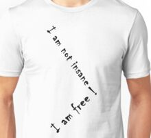 not insane ; free ! Unisex T-Shirt