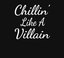 Chillin' Like A Villain Unisex T-Shirt