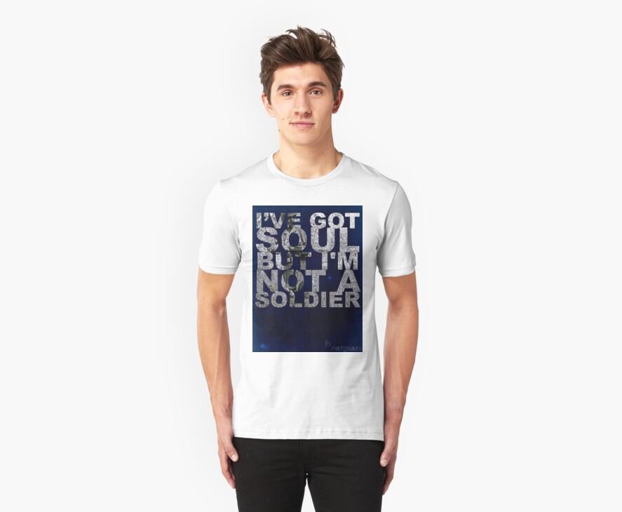 I've got soul, but i'm not a soldier.. by electrosauce
