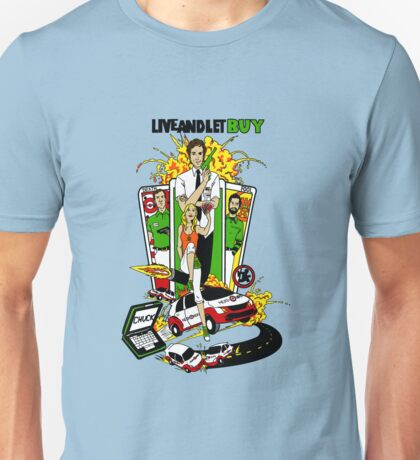 Live and Let Buy Unisex T-Shirt