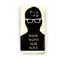 Nihil Novi Sub Sole Samsung Galaxy Case/Skin