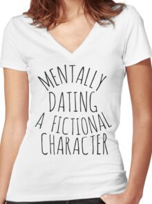 mentally dating a fictional character #black Women's Fitted V-Neck T-Shirt