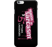 Fluent in Sarcasm & 5 Other Languages iPhone Case/Skin