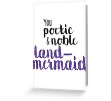 Poetic and Noble Land-Mermaid Greeting Card