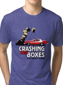 Crashing Into Boxes and Taking Names Tri-blend T-Shirt