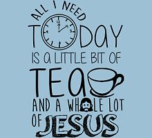 A little bit of tea and a whole lot of Jesus Unisex T-Shirt