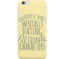 favourite sport: mentally dating fictional characters iPhone Case/Skin
