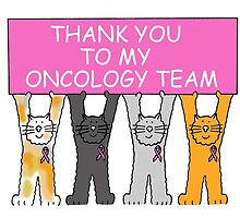 Thank you to my oncology team. by KateTaylor