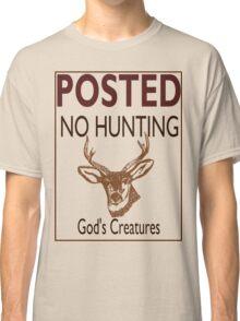 No Hunting Classic T-Shirt