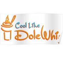 Cool Like Dole Whip Poster