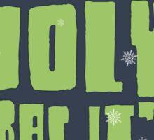 Ho Ho Holy Crap It's Christmas Sticker