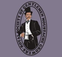 Royal Society of Gentlemen Moustache Growers by Siegeworks .