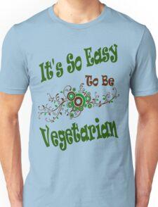 Easy to Be Vegetarian Unisex T-Shirt