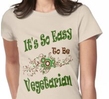 Easy to Be Vegetarian Womens Fitted T-Shirt