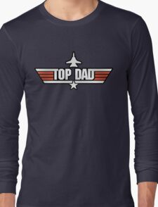 Top Gun style T-Shirt (Top Dad) Long Sleeve T-Shirt