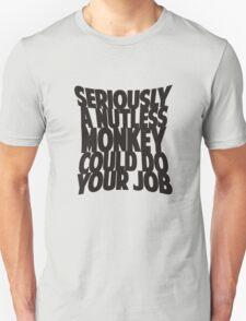 Seriously.. Unisex T-Shirt
