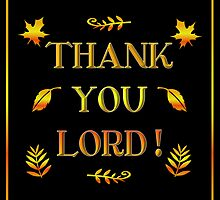 Thank You Lord (with Autumn Leaves) by Rose Santuci-Sofranko