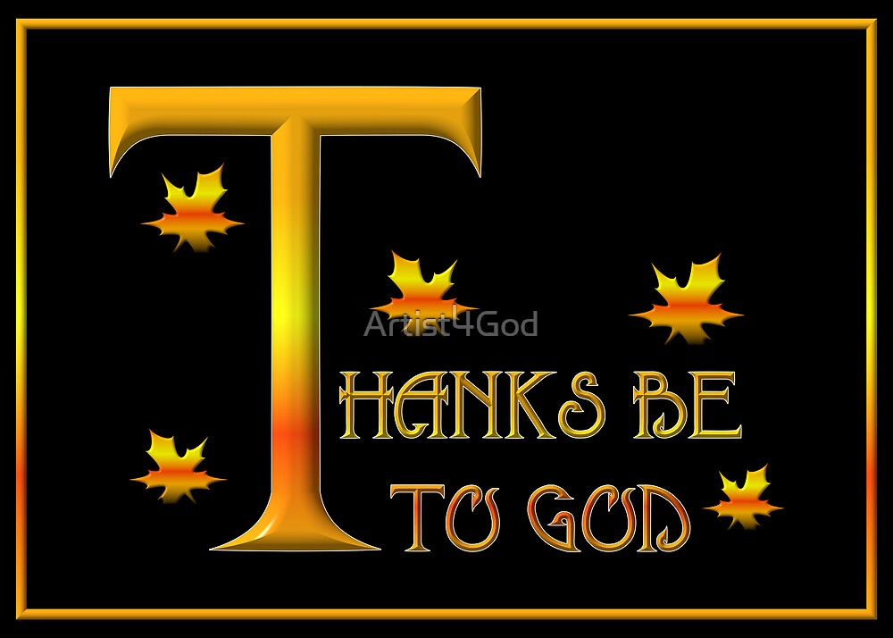 Thanks be to God (with Autumn Leaves) by Rose Santuci-Sofranko