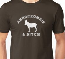 AbercZOMBIE &Bitch 2 Unisex T-Shirt
