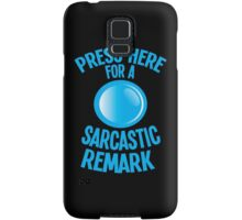 Press here for a SARCASTIC remark! Samsung Galaxy Case/Skin