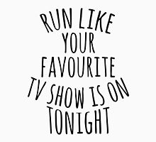 run like  your favourite  tv show is on  tonight Women's Tank Top