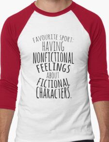 favourite sport: having nonfictional feelings about fictional characters Men's Baseball ¾ T-Shirt