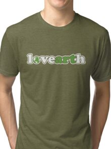 lovearth *green Tri-blend T-Shirt