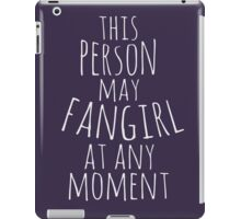this person may fangirl at any moment iPad Case/Skin