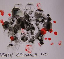 Death Becomes Us by leunig