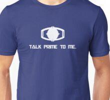 Talk Prime To Me Unisex T-Shirt