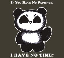 If You Have No Patience, I HAVE NO TIME! - dark tees by frozenfa