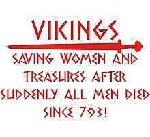 vikings save since 793 Photographic Print