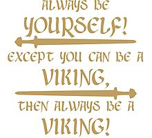 Always be a viking! Photographic Print