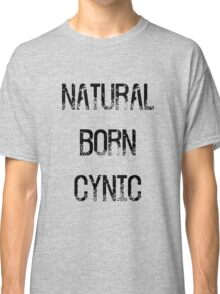 Natural Born Cynic Classic T-Shirt