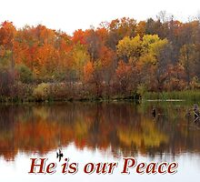 He is our Peace by hummingbirds