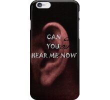 Can You Hear Me Now? ~ iPhone Case iPhone Case/Skin