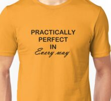 Practically Perfect Unisex T-Shirt