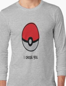Pokéball - I Choose You Long Sleeve T-Shirt