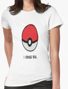 Pokéball - I Choose You Womens Fitted T-Shirt