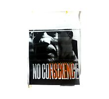 NoFuckingConscience Photographic Print