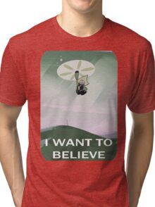 I WANT TO BELIEVE Tri-blend T-Shirt