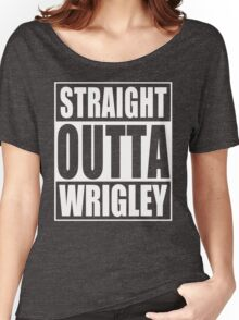 Straight Outta Wrigley Women's Relaxed Fit T-Shirt