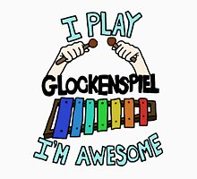 I'm Awesome, I play Glockenspiel! Unisex T-Shirt
