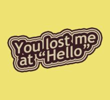 You Lost Me At Hello Kids Tee