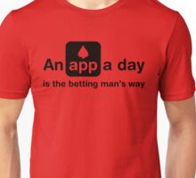 An app a day is the betting man's way Unisex T-Shirt