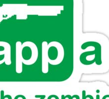 An app a day keeps the zombies away Sticker
