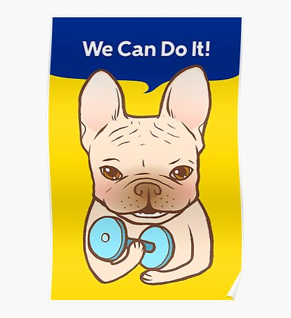 Frenchie Can Do It With You Poster