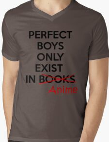 Perfect boys only exist in ANIME. Mens V-Neck T-Shirt