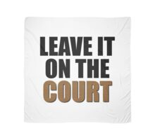 Leave It On The Court Scarf